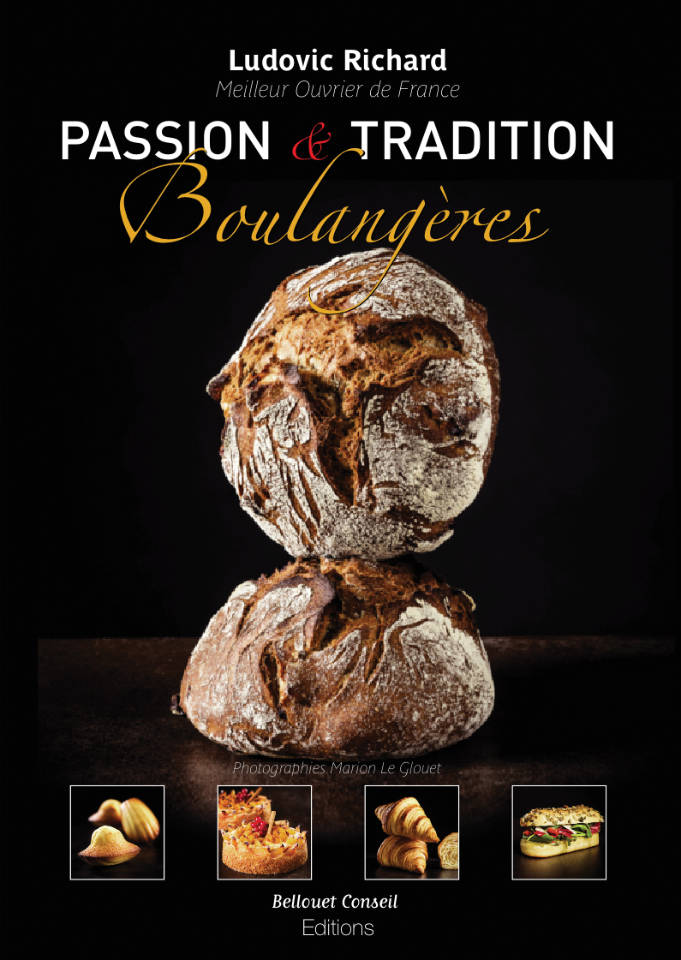 Livre Passion et Tradition Boulangère de Ludovic Richard, Meilleur Ouvrier de France Boulanger