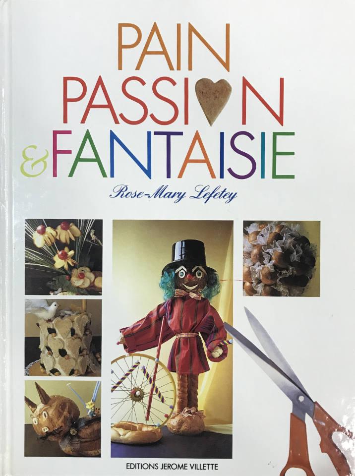 Livre Pain Passion et Fantaisie - Rose-Mary Lefetey - Europain 2020