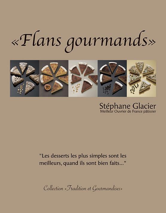 Flans gourmands - Stéphane GLACIER