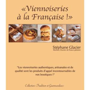 Livre Viennoiseries à la Française - Stéphane Glacier